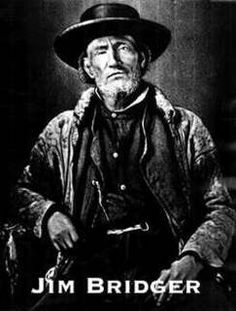 Jim Bridger...mountain man, explorer.