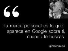 Tu marca personal es lo que aparece en Google sobre ti, cuando te buscas. @Alfredo