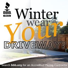 Did the winter wear your driveway out? With all the snow & plowing this season - your BBB can help you find a trustworthy Paving contractor to spruce things up!