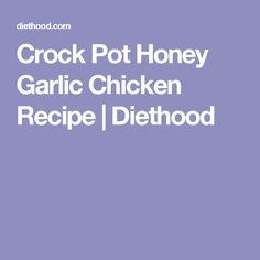 Crock Pot Honey Garlic Chicken Recipe | Diethood