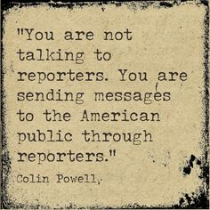 Media relations advice from Colin Powell, former U.S. Secretary of State