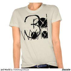 3rd World Shirt....limited edition organic t-shirt by: TSX Design House