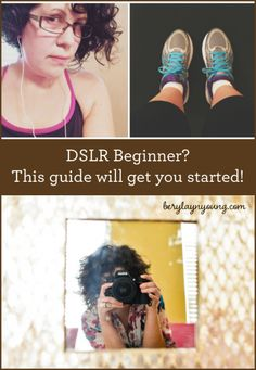 DSLR Beginner? This guide will get your started!