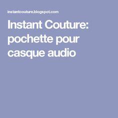 Instant Couture: pochette pour casque audio