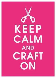 Keep calm and crafton...YOU NEED TO PRINT THIS FOR CRAFT ROOM