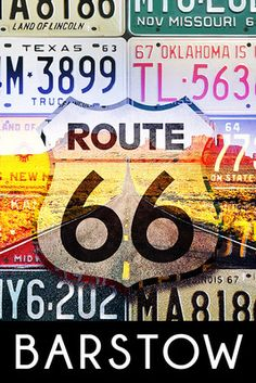 "✶ Barstow, California - Route 66 License Plates poster -- I've been to/through Barstow more times than I can count. I don't exactly think it's a ""favorite"" place, but I sure ate a lot of breakfasts there...✶"