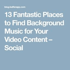 13 Fantastic Places to Find Background Music for Your Video Content – Social