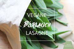 Vegane Bärlauch-Lasagne, gebloggt auf www.apfelmaedchen.de