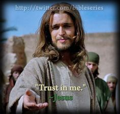 """""""Trust in me."""" ~Jesus, from The Bible Series #Jesus #thebibleseries"""
