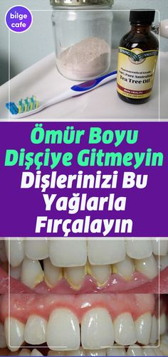Brush Your Teeth With These Oils And Go To The Dentist For Lifetime .- Dişlerinizi Bu Yağlarla Fırçalayın ve Ömür Boyu Dişçiye Gitmeyin Brush Your Teeth With These Oils and Do Not Go to a Dentist for Lifetime - Health Heal, Health And Wellness, Health Tips, Diet And Nutrition, Fitness Nutrition, Herbal Remedies, Home Remedies, Omurice, Dental