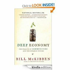 deep economy by bill mckibben - essay Buy deep economy: economics as if the world mattered by bill mckibben  this  is an easy, convincing and enjoyable essay - which figures high in my list of.