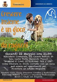 """22/5 la #LegadelCane di #Milano organizza l'incontro """"Bambini e cani, istruzioni per l'uso"""" in collaborazione con il #Comune di #Vimodrone"""