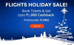 Flights Holiday Sale - Get Upto Rs.1,000/- Cashback