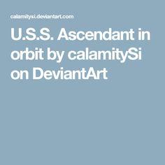 U.S.S. Ascendant in orbit by calamitySi on DeviantArt