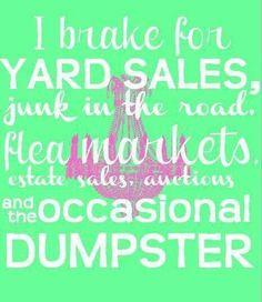 I brake for yard sales @Stephanie Yannotti @Jessica Orr