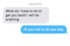 When they realize the mistake they've made: | 16 Ways To Text Your Ex Using Taylor Swift Lyrics