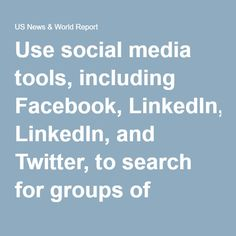 use social media tools including facebook linkedin and twitter to search for