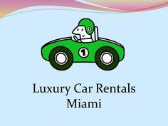 34 Best Luxury Car Rentals Miami Images On Pinterest Luxury Car