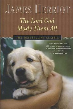 The Lord God Made Them All ( All Creatures Great and Small #7)