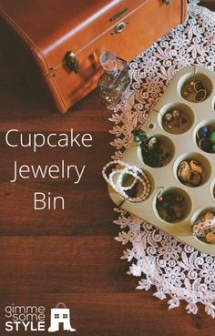 Manage It Monday: Cupcake Jewelry Bin | gimmesomestyleblog.com    Love this idea! simple and cute