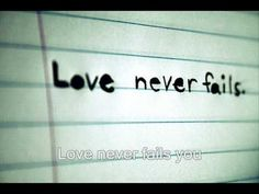 Love Never Fails - Brandon Heath. Another great Christian love song that I will play at some point on my special day.