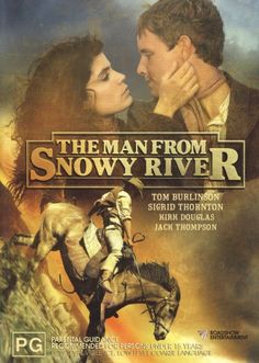 The Man From Snowy River. One of the best soundtracks too. Kirk Douglas. Tom Burlinson. Terence Donovan. Sigrid Thornton.