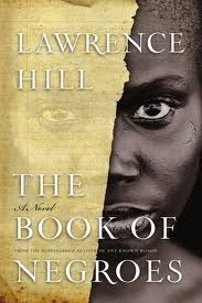 The Book of Negroes by Lawrence Hill. I have to say this may be one of my favourite books, riveting story!