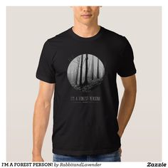 I'M A FOREST PERSON! T-SHIRT
