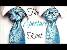 The Aperture Knot : How to tie a tie - YouTube