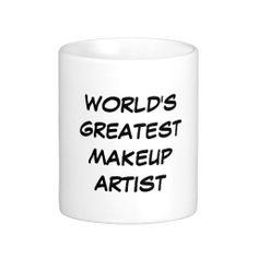 """World's Greatest Makeup Artist"" Mug"