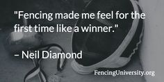 Neil Diamond fenced for NYU and had a fencing scholarship.