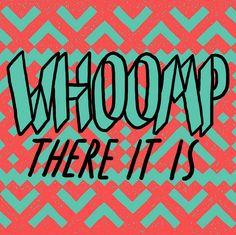 Whoomp there it is - Hip Hop ya Don't stop