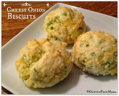 Gluten Free Mama's Blog. Cheesy Onion Biscuits great for dinners, or slice on half for easy gluten free sandwiches.