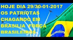 HOJE DIA 29/30-01-2017 PATRIOTAS EM BRASILIA TV Ban Brasil AÇÃO Noticia:...