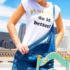 Blondes Do It Better T-shirt -> Get it now! www.shophappiness.com