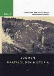 Suomen maatalouden historia. 1, Perinteisen maatalouden aika : esihistoriasta 1870-luvulle / toimittaneet Viljo Rasila Eino Jutikkala, Anneli Mäkelä-Alitalo.
