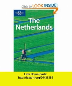 Lonely Planet The Netherlands (Country Travel Guide) (9781741049251) Ryan Ver Berkmoes, Karla Zimmerman , ISBN-10: 1741049253  , ISBN-13: 978-1741049251 ,  , tutorials , pdf , ebook , torrent , downloads , rapidshare , filesonic , hotfile , megaupload , fileserve