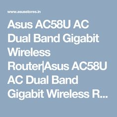 Asus AC58U AC Dual Band Gigabit Wireless Router|Asus AC58U AC Dual Band Gigabit Wireless Router Price|Asus AC58U AC Dual Band Gigabit Wireless Router specification|review|features| dealers|chennai|hyderabad|india|asusstores.in Wireless Router, Hyderabad, Chennai, India, Band, Delhi India, Bands