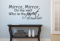 mirror+mirror+on+the+wall+quote | Mirror Mirror on the wall - who is the fairest of it all.