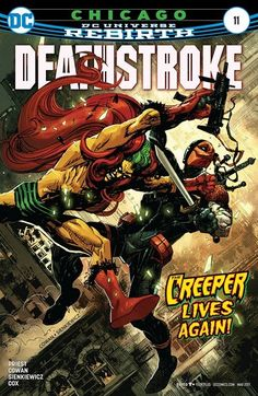 """Deathstroke n°11 (25.01.2017) // """"CHICAGO""""! Jack Ryder, a.k.a. the Creeper, investigates a series of murders in Chicago…and comes face to face with Deathstroke, the World's Deadliest Assassin. Christopher Priest is joined by guest artists Denys Cowan and Bill Sienkiewicz for an unflinching look at gun violence in America.  #deathstroke #dc #universe #rebirth #comics"""
