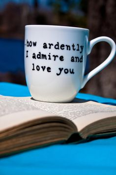 Mr. Darcy quote.. i want that mug haha