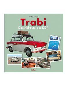 Trabi - Das Kultauto der DDR Ostprodukte Ostprodukt Ostalgie