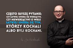 6 życiowych rad księdza Jana Kaczkowskiego - zdjęcie w treści artykułu nr 5 Motto, Positive Quotes, Quotations, Coaching, Spirituality, Inspirational Quotes, Wisdom, Positivity, Faith