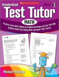 Amazon.com: Standardized Test Tutor: Math: Grade 3: Practice Tests With Problem-by-Problem Strategies and Tips That Help Students Build Test-Taking Skills and Boost Their Scores (9780545096058): Michael Priestley: Books