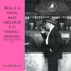 Fernando Pessoa. Os melhores vinhos, bons e baratos, em www.rbgvinhos.com.br