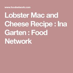 Lobster Mac and Cheese Recipe : Ina Garten : Food Network
