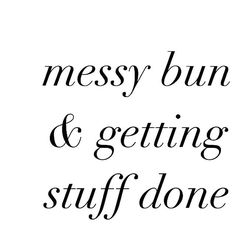 Getting Stuff Done #monday #messyhair #gettingstuffdone #messybun