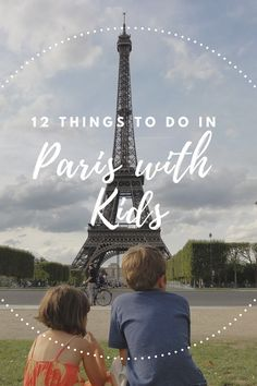12 Things to do in Paris with Kids -  A Paris family travel guide including top tips for visiting the Eiffel Tower with kids, family-friendly Seine river boat tours, pastry classes for kids and much more !