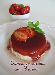 J'en reprendrai bien un bout...: Crèmes renversées aux fraises