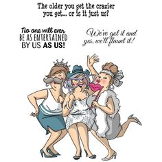 Shop for Art Impressions Girlfriends Cling Rubber Stamps It. Get free delivery On EVERYTHING* Overstock - Your Online Scrapbooking Shop! Old Lady Humor, Senior Humor, St Just, Art Impressions Stamps, Image Digital, Best Friends Forever, Birthday Images, Digi Stamps, Funny Cards